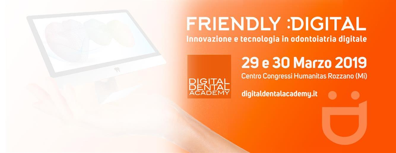FRIENDLY DIGITAL<br />Innovazione e tecnologia <br />in odontoiatria digitale
